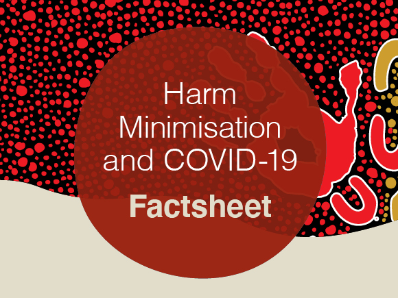 Harm Minimisation and COVID-19 Fact sheet